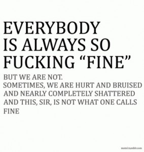 tired of pretending that everything is fine