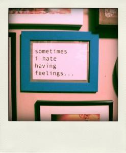 i hate feelings